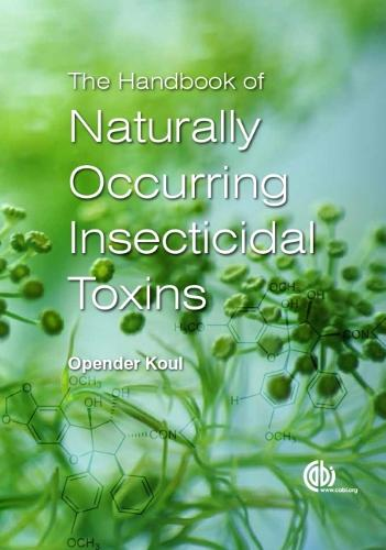 The Handbook of Naturally Occurring Insecticidal Toxins (Hardback)