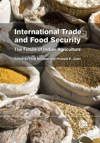 International Trade and Food Security: The Future of Indian Agriculture (Hardback)