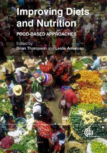 Improving Diets and Nutrition: Food-based Approaches - co-published with The Food and Agriculture Organization of the United Nations (FAO) (Hardback)
