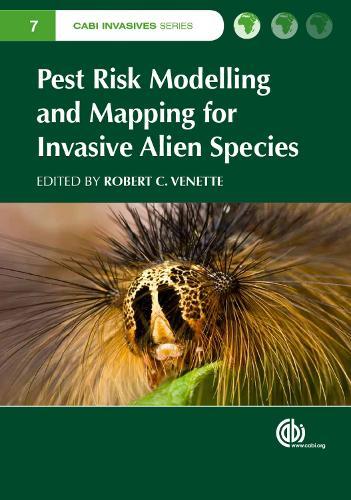 Pest Risk Modelling and Mapping for Invasive Alien Species - CABI Invasives Series (Hardback)