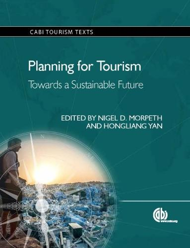 Planning for Tourism: Towards a Sustainable Future - CABI Tourism Texts (Paperback)
