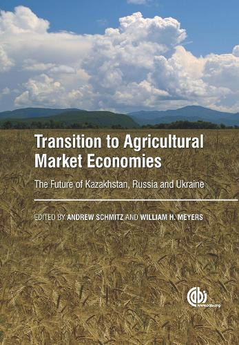 Transition to Agricultural Market Economies: The Future of Kazakhstan, Russia and Ukraine (Hardback)