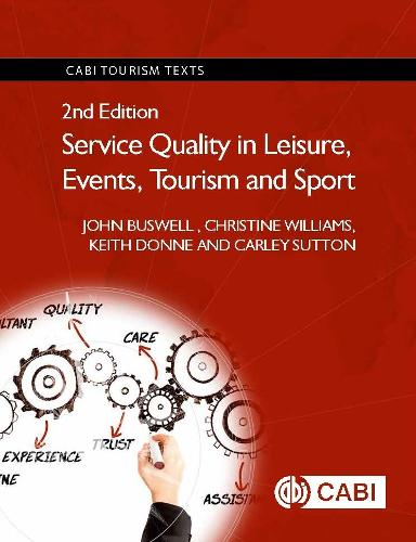 Service Quality in Leisure, Events, Tourism and Sport - CABI Tourism Texts (Hardback)