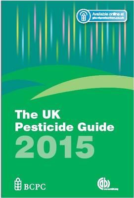 The UK Pesticide Guide 2015 (Paperback)