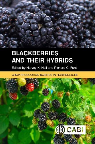 Blackberries and Their Hybrids - Crop Production Science in Horticulture (Paperback)