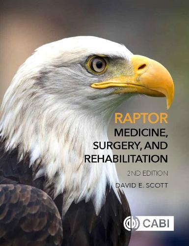 Raptor Medicine, Surgery, and Rehabilitation (Hardback)