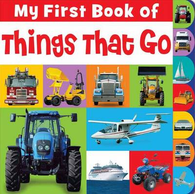 My First Book of Things That Go - My First Book of (Board book)