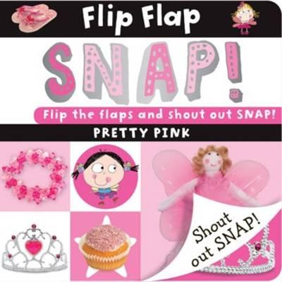 Flip Flap Snap: Pretty Pink (Board book)
