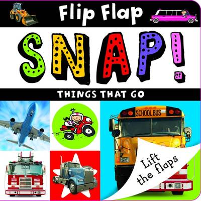 Flip Flap Snap: Things That Go (Board book)
