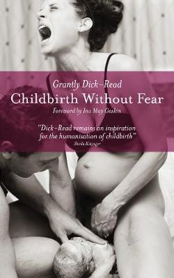 Childbirth without Fear: The Principles and Practice of Natural Childbirth (Paperback)