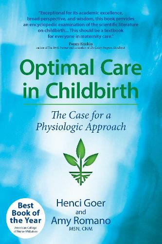 Optimal Care in Childbirth: The Case for a Physiologic Approach (Paperback)