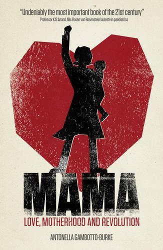 Mama: Love, Motherhood and Revolution (Paperback)