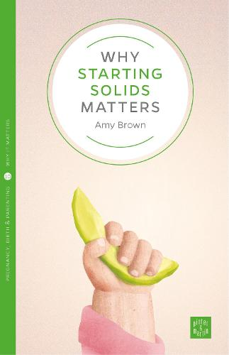 Why Starting Solids Matters - Pinter & Martin Why it Matters (Paperback)