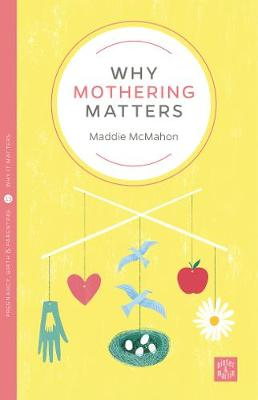 Why Mothering Matters - Pinter & Martin Why it Matters (Paperback)