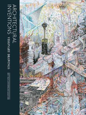 Architectural Inventions: Visionary Drawings (Paperback)