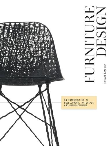 Furniture Design: An Introduction to Development, Materials and Manufacturing (Paperback)