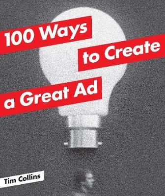 100 Ways to Create a Great Ad (Paperback)