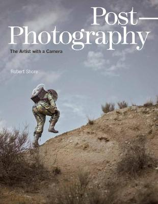 Post-Photography: The Artist with a Camera - Elephant Books (Hardback)