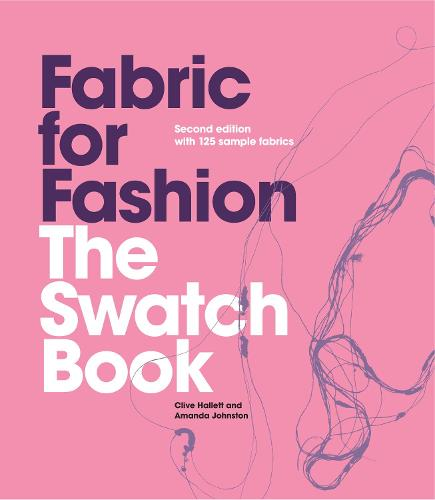 Fabric for Fashion: The Swatch Book, 2nd Ed. with 125 Samples (Hardback)