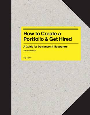 How to Create a Portfolio and Get Hired 2nd Ed (Paperback)