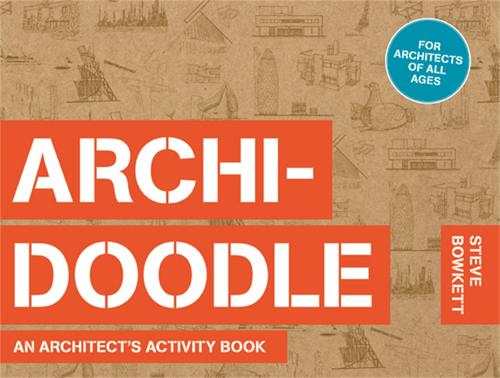 Archi-Doodle: An Architect's Activity Book (Paperback)