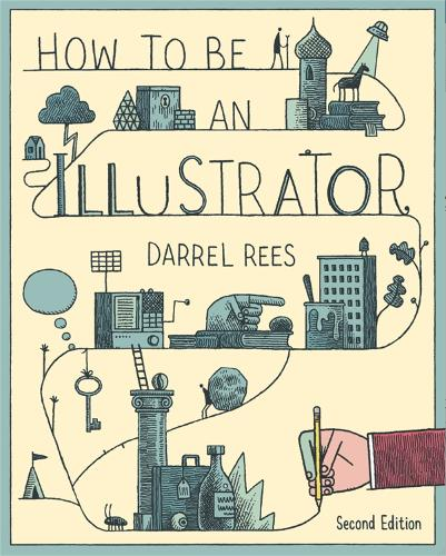 How to be an Illustrator, Second Edition (Paperback)