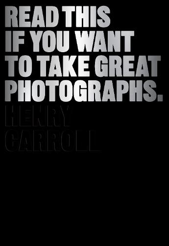 Read This If You Want to Take Great Photographs (Paperback)