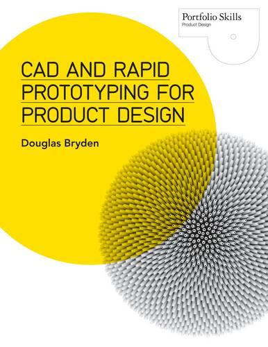 CAD and Rapid Prototyping for Product Design (Paperback)