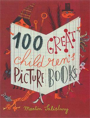 100 Great Children's Picturebooks (Hardback)