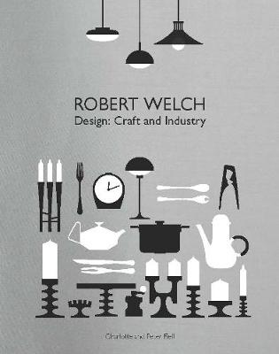 Robert Welch: Design: Craft and Industry (Hardback)