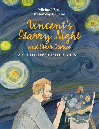 Vincent's Starry Night and Other Stories: A Children's History of (Hardback)