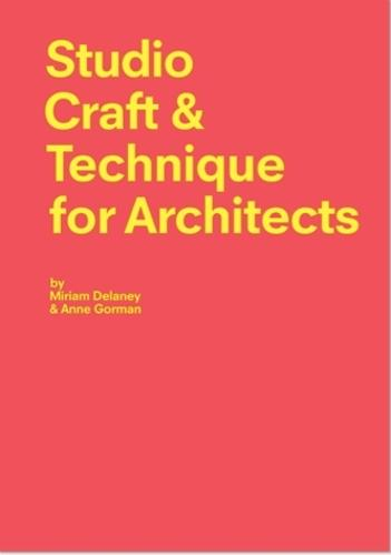 Studio Craft & Technique for Architects (Paperback)