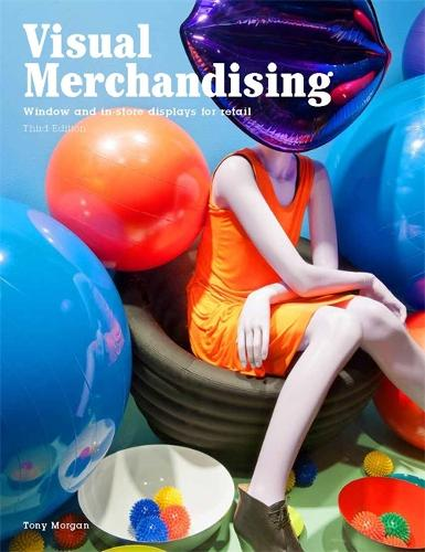 Visual Merchandising, Third edition: Windows and in-store displays for retail (Paperback)