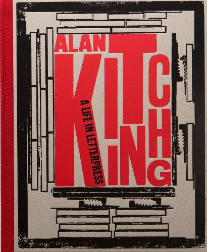 Alan Kitching: A Life in Letterpress ( Special Edition ) (Hardback)