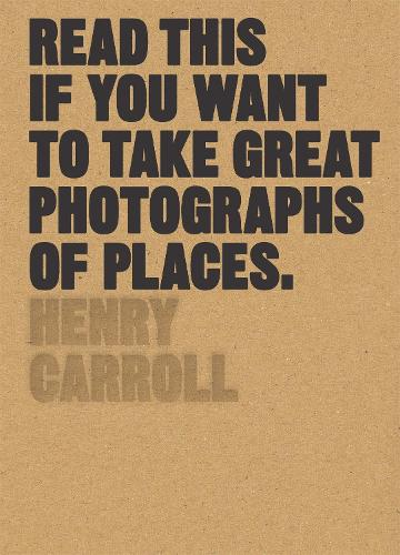 Read This if You Want to Take Great Photographs of Places (Paperback)