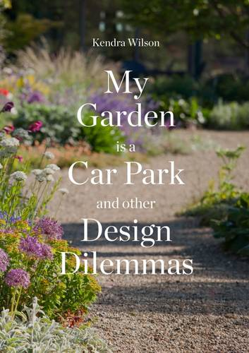 My Garden is a Car Park: and Other Design Dilemmas (Paperback)