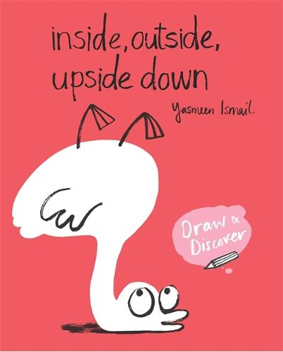 Inside, Outside, Upside Down: Draw & Discover (Paperback)