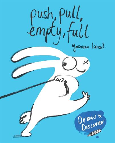 Push, Pull, Empty, Full: Yasmeen Ismail's Draw & Discover (Paperback)