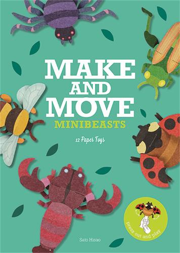 Make and Move: Minibeasts: 12 Paper Puppets to Press Out and Play (Paperback)
