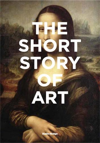 The Short Story of Art: A Pocket Guide to Key Movements, Works, Themes & Techniques (Paperback)