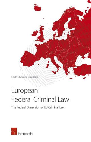 European Federal Criminal Law: The Federal Dimension of EU Criminal Law (Paperback)