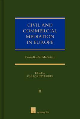 Civil and Commercial Mediation in Europe: Volume II: Cross-Border Mediation (Hardback)