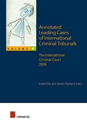 Annotated Leading Cases of International Criminal Tribunals: v.41: The International Criminal Court 2009 - Annotated Leading Cases 41 (Paperback)