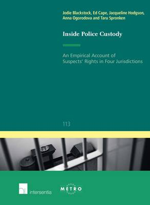 Inside Police Custody: An Empirical Account of Suspects' Rights in Four Jurisdictions - IUS Commune: European and Comparative Law Series 113 (Paperback)