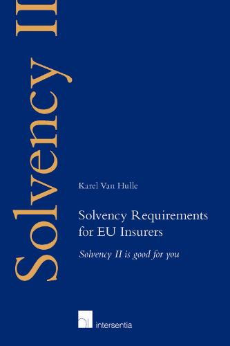 Solvency Requirements for EU Insurers: Solvency II is good for you (Paperback)