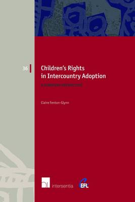 Children's Rights in Intercountry Adoption: A European Perspective - European Family Law 36 (Paperback)