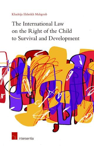 The International Law on the Right of the Child to Survival and Development (Paperback)