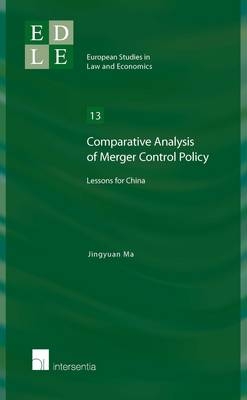 Comparative Analysis of Merger Control Policy: Lessons for China - European Studies in Law and Economics 13 (Paperback)