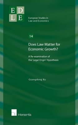 Does Law Matter for Economic Growth?: A Re-Examination of the 'Legal Origin' Hypothesis (Paperback)