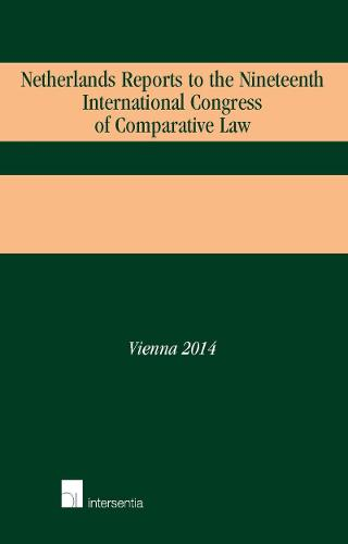 Netherlands Reports to the Nineteenth International Congress of Comparative Law: Vienna 2014 (Paperback)